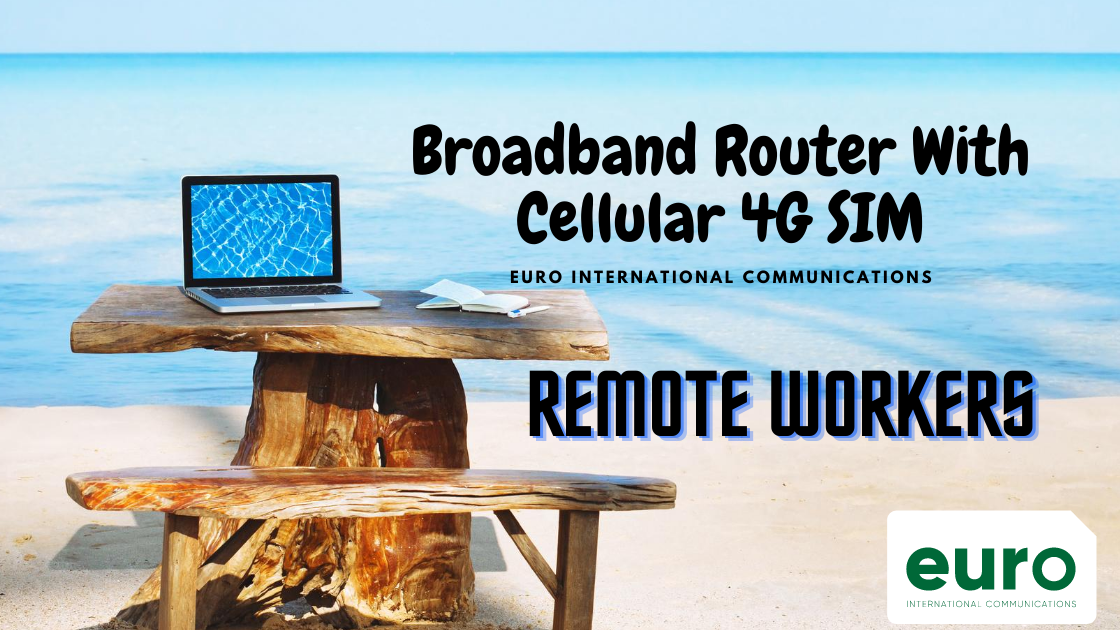 Broadband Router With Cellular 4G SIM for Remote Workers