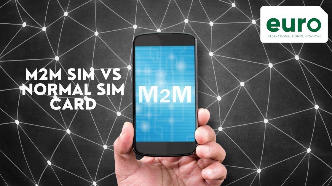M2M SIM vs Normal SIM Card