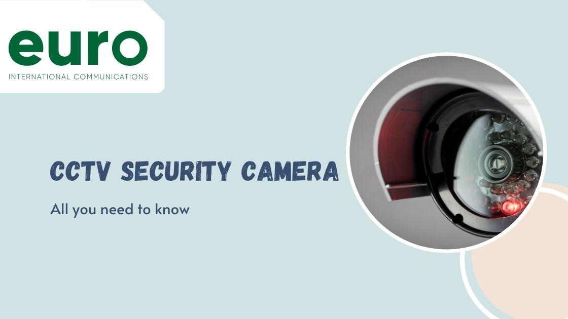 CCTV Camera System & Key Benefits