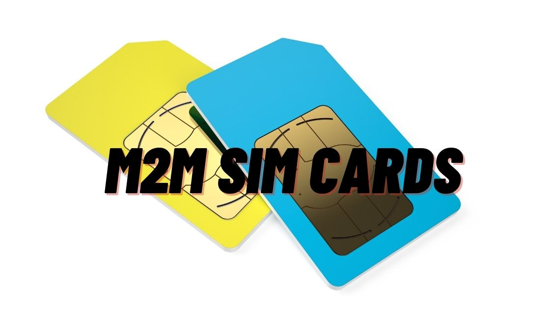 M2M Sim Cards For Business Has Many Value-added Benefits