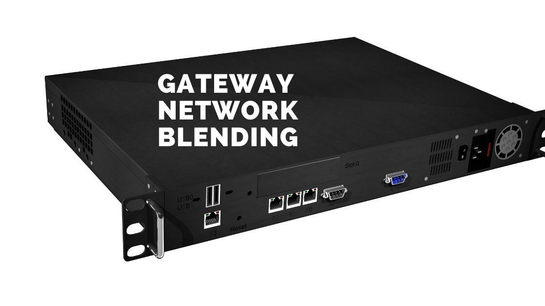 How Gateway Network Blending Works